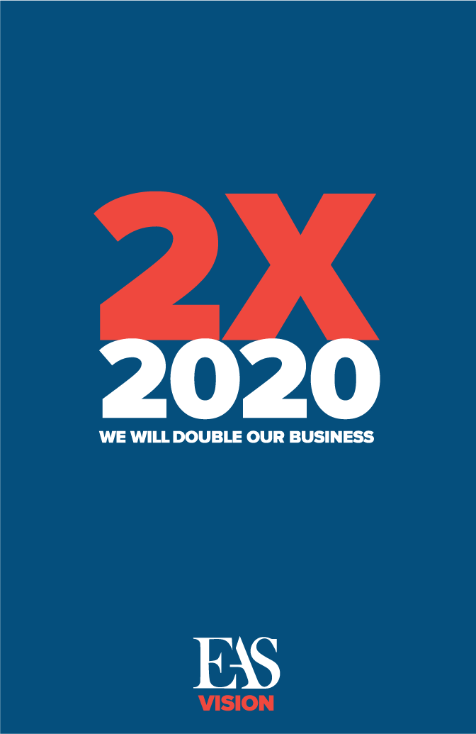 E.A. Sween Vision - 2X 2020: We will double our business