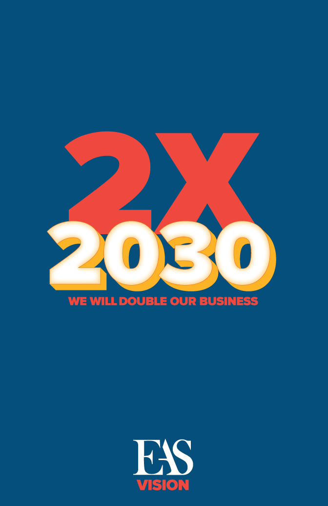E.A. Sween Vision - 2X 2030: We will double our business